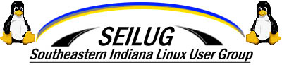 SEILUG - Southeastern Indiana LINUX Users Group